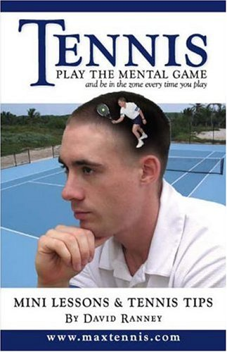 Tennis: Play the Mental Game