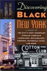 Discovering Black New York: A Guide to the City's Most Important African American Landmarks, Restaurants, Museums, Historical Sites, and More