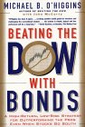 Beating the Dow with Bonds: A High-Return, Low-Risk Strategy for Outperforming the Pros Even When Stocks Go South