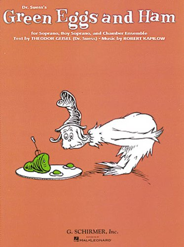 Dr. Suess's Green Eggs and Ham: For Soprano, Boy Soprano, and Chamber Ensemble