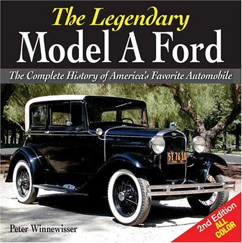 the legendary model a ford: the ultimate history of one of america's