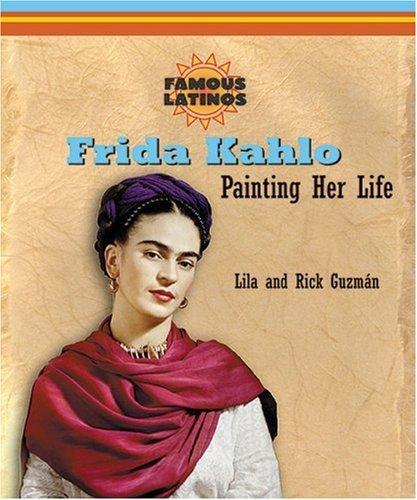 Frida Kahlo: Painting Her Life