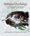 Biological Psychology: An Introduction to Cognitive and Behavioral Neuroscience