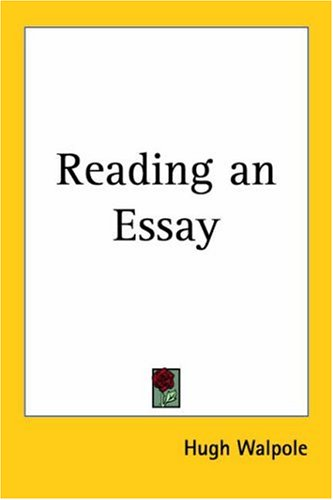 reading an essay by hugh walpole reading an essay