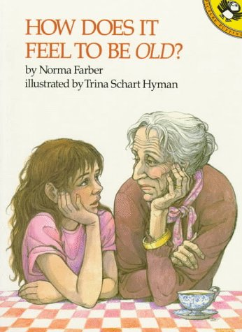 How Does It Feel to Be Old?, Farber, Norma