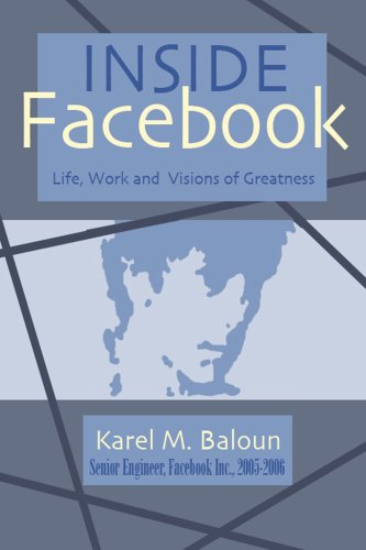 Inside Facebook: Life, Work and Visions of Greatness