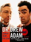 Ebook The Dr. Drew and Adam Book: A Survival Guide To Life and Love by Drew Pinsky read!