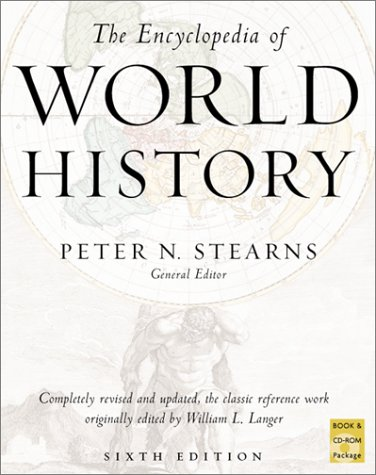 The Encyclopedia of World History by Peter N. Stearns