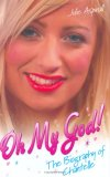 Oh My God!: The biography of Chantelle