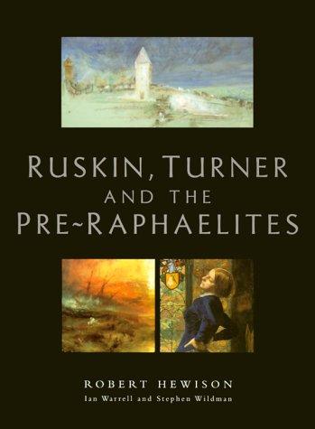 Ruskin, Turner, and the Pre-Raphaelites