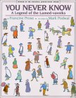 You Never Know: A Legend of the Lamed-Vavniks: A Legend of the Lamed-Vavniks