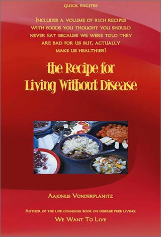 The Recipe for Living Without Disease