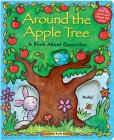 All Around the Apple Tree: A Story about Opposites [With Sliders and Lift the Flaps]