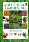The Complete Book of Practical Gardening: The Definitive Step-by-step Guide to Planning, Planting and Maintaining the Perfect Garden