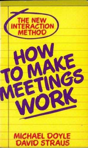 How To Make Meetings Work by David Straus