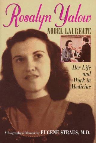 rosalyn-yalow-nobel-laureate-her-life-and-work-in-medicine-a-biographical-memoir