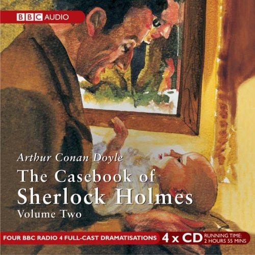The Casebook of Sherlock Holmes: Volume 2