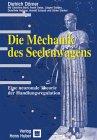 Die Mechanik Des Seelenwagens. Eine Neuronale Theorie Der Handlungsregulation