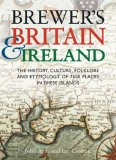 Brewer's Britain & Ireland: The History, Culture, Folklore and Etymology of 7500 Places in These Islands