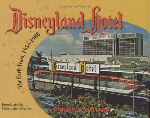 Disneyland Hotel: The Early Years 1954-1988