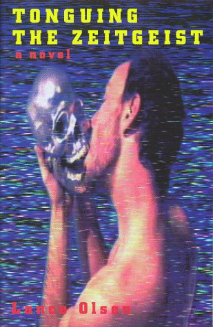 Tonguing the Zeitgeist by Lance Olsen