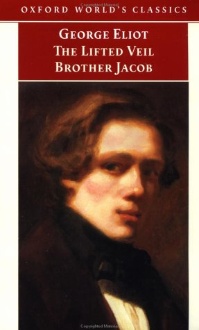 The Lifted Veil / Brother Jacob by George Eliot