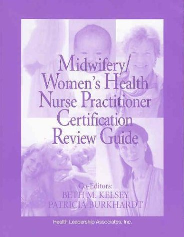 Midwifery: Women's Health Nurse Practitioner Certification Review Guide