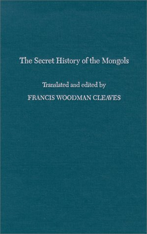 The secret history of the mongols by francis woodman cleaves 781956 fandeluxe Image collections