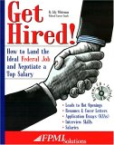 Get Hired!: How to Land the Ideal Federal Job and Negotiate a Top Salary