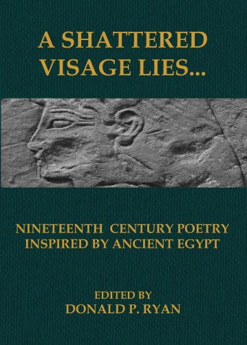 A Shattered Visage Lies...Nineteenth Century Poetry Inspired ... by Donald P. Ryan