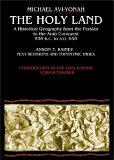 The Holy Land: A Historical Geography from the Persian to the Arab Conquest, 536 B.C.-A.D. 640