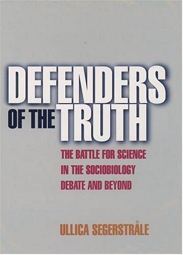Defenders of the Truth: The Sociobiology Debate