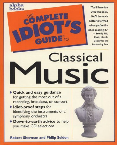 The Complete Idiot's Guide to Classical Music