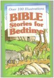 Bible Stories For Bedtime: Over 100 Illustrations