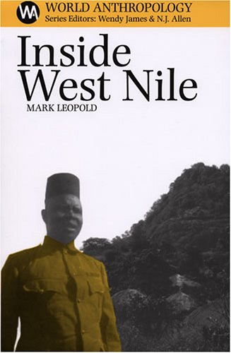 Inside West Nile: Violence, History, and Representation on an African Frontier