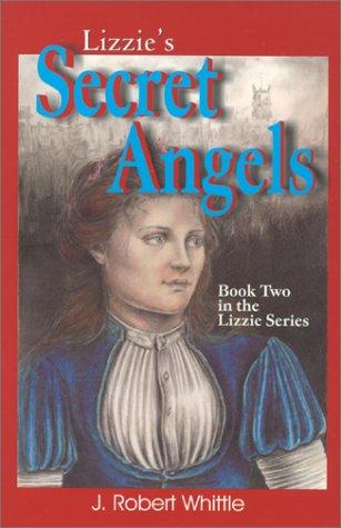 Lizzie's Secret Angels (Lizzie Series, Book 2)