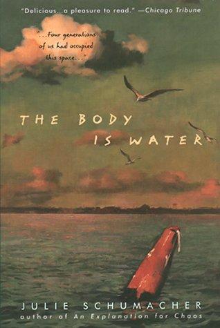 The Body Is Water by Julie Schumacher