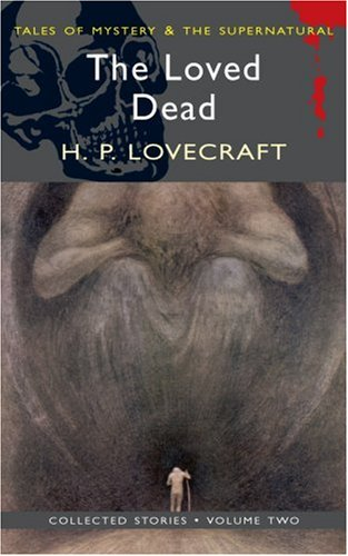 The Loved Dead by H.P. Lovecraft