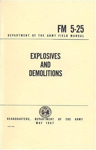 Explosives And Demolitions Fm 5 25