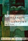 The Companion to 20th Century Music