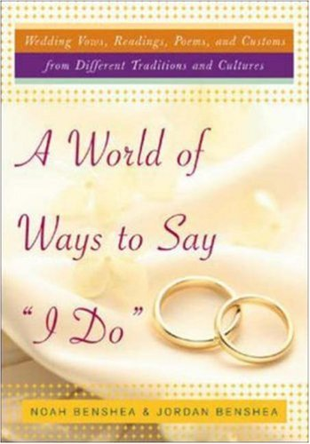 A World Of Ways To Say I Do Wedding Vows Readings Poems And