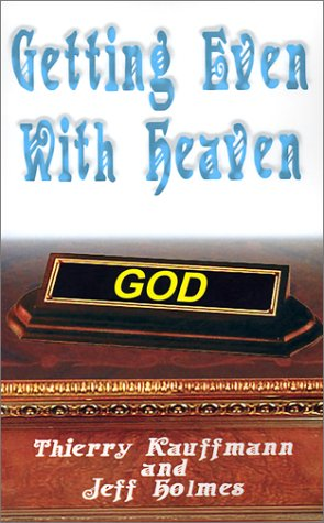 Getting Even with Heaven