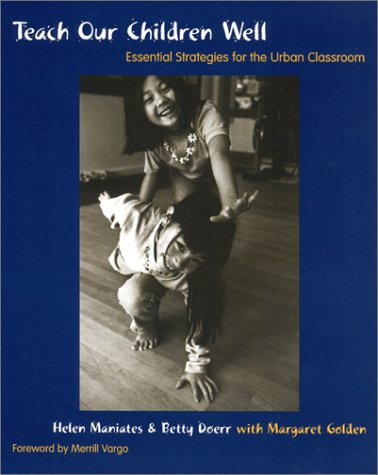 Teach Our Children Well: Essential Strategies for the Urban Classroom