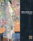New Worlds: German and Austrian Art 1890-1940