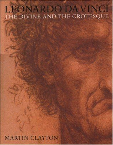 Leonardo da Vinci: The Divine and the Grotesque