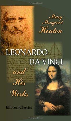 Leonardo da Vinci and His Works
