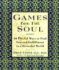Games for the Soul: 40 Playful Ways to Find Fun and Fulfillment in a Stressful World