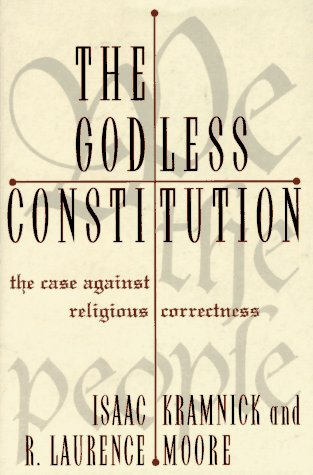 Ebook The Godless Constitution: The Case Against Religious Correctness by Isaac Kramnick PDF!