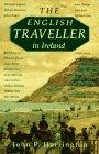 The English Traveller in Ireland: Accounts of Ireland and the Irish Through Five Centuries