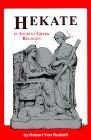 Hekate in Ancient Greek Religion by Rob Von Rudloff